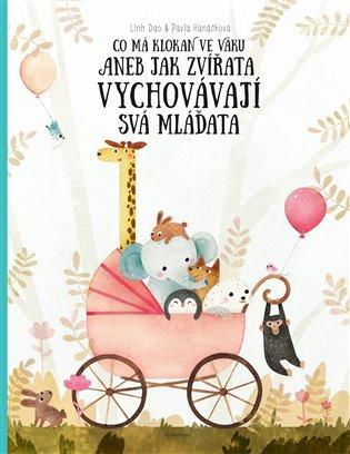 Co má klokan ve vaku:Aneb jak zvířata vychovávají svá mláďata - Pavla Hanáčková | Booksquad.ink