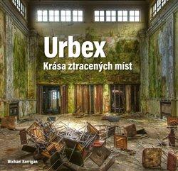 Obálka titulu Urbex: Krása ztracených míst