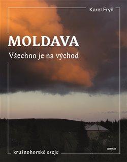Obálka titulu Moldava - Všechno je na východ