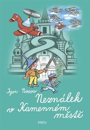 Neználek v Kamenném městě - Igor Nosov   Booksquad.ink