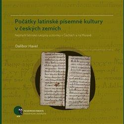 Obálka titulu Počátky latinské písemné kultury v českých zemích