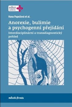 Obálka titulu Anorexie, bulimie a psychogenní přejídání
