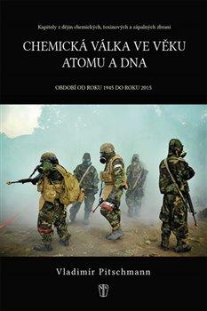 Obálka titulu Chemická válka ve věku atomu - Období od roku 1945 do roku 2015