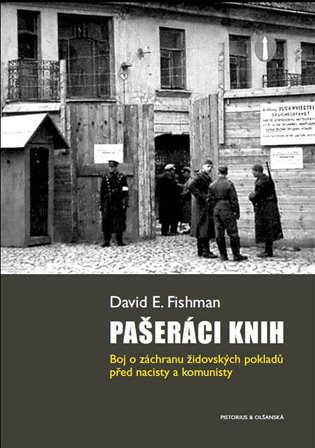 Pašeráci knih:Boj o záchranu židovských pokladů před nacisty a komunisty - David E. Fishman   Booksquad.ink