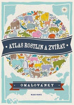 Atlas rostlin a zvířat:omalovánky - - | Booksquad.ink