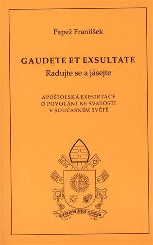 Gaudete et exsultate (Radujte se a jásejte) - Papež František | Booksquad.ink