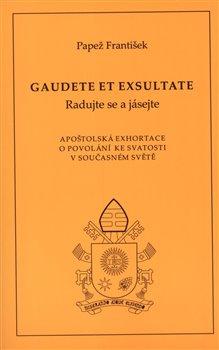 Obálka titulu Gaudete et exsultate (Radujte se a jásejte)
