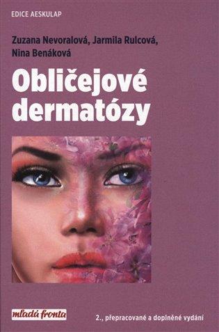 Obličejové dermatózy:2., přepracované a doplněné vydání - Nina Benáková,   Booksquad.ink