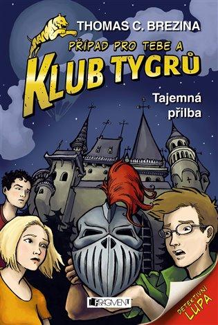 Klub Tygrů - Tajemná přilba - Thomas Brezina   Booksquad.ink