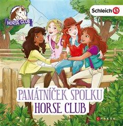 Obálka titulu Schleich: Památníček spolku Horse Club