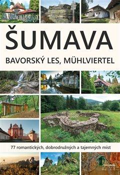 Obálka titulu Šumava. Bavorský les, Mühlviertel