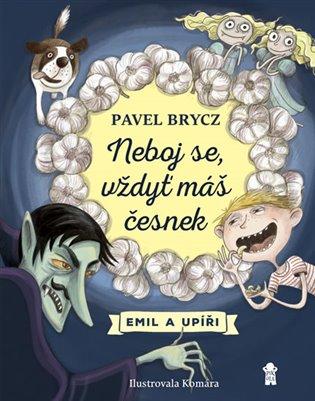 Neboj se, vždyť máš česnek! - Pavel Brycz | Booksquad.ink