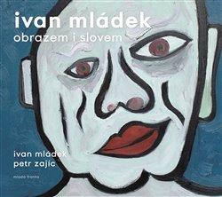 Obálka titulu Ivan Mládek obrazem i slovem