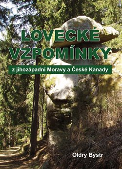 Obálka titulu Lovecké vzpomínky z jihozápadní Moravy a České Kanady