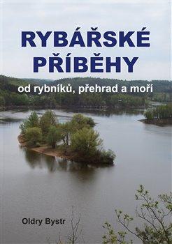 Obálka titulu Rybářské příběhy od rybníků, přehrad a moří