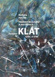 Průnik realismu a abstrakce: Jaroslav Klát otec a syn