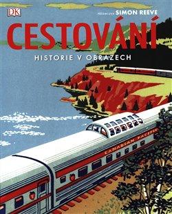 Obálka titulu Cestování - Historie v obrazech