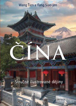 Čína - Stručné ilustrované dějiny - Fang Siao-jen, | Booksquad.ink