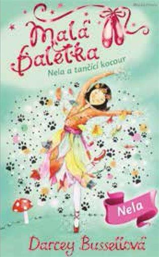 Malá baletka - Nela atančící kocour - Darcey Bussellová   Booksquad.ink