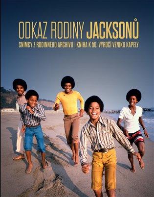 Odkaz rodiny Jacksonů:Snímky z rodinného archivu | Kniha k 50. výročí vzniku kapely - Fred Bronson | Booksquad.ink