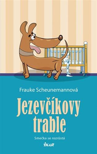 Jezevčíkovy trable:Smečka se rozrůstá - Frauke Scheunemannová   Booksquad.ink