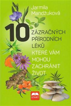 Obálka titulu 10 zázračných přírodních léků, které vám můžou zachránit život