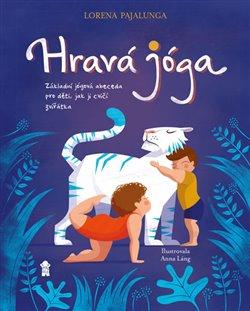 Obálka titulu Hravá jóga - Základní jógová abeceda, jak ji cvičí zvířátka