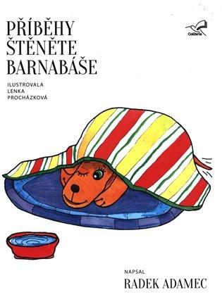 Příběhy štěněte Barnabáše - Radek Adamec | Booksquad.ink