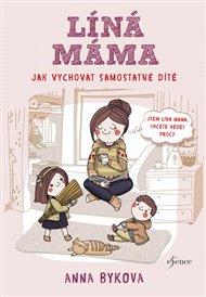 Líná máma - Jak vychovat dítě