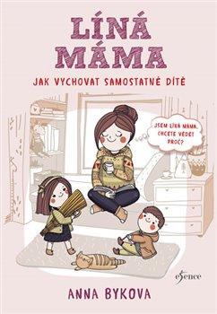 Obálka titulu Líná máma - Jak vychovat dítě