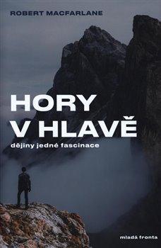 Obálka titulu Hory v hlavě: dějiny jedné fascinace