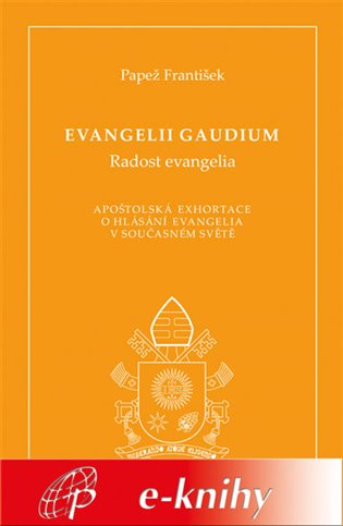 Evangelii gaudium:Radost evangelia - Papež František   Booksquad.ink