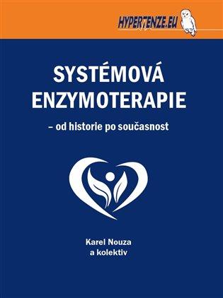 Systémová enzymoterapie – od historie po současnost - Karel Nouza,   Booksquad.ink
