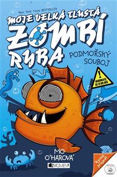 Obálka titulu Moje velká tlustá zombí ryba – Podmořský souboj
