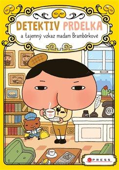 Obálka titulu Detektiv Prdelka a tajemný vzkaz madam Brambůrkové
