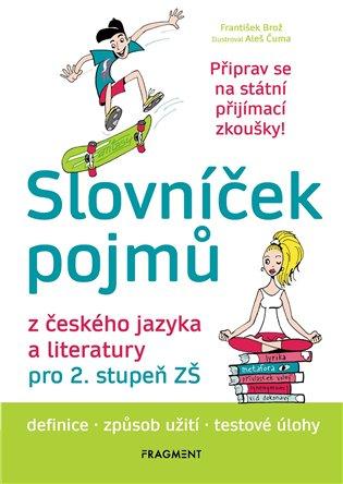 Slovníček pojmů z českého jazyka a literatury pro 2. stupeň ZŠ - František Brož | Booksquad.ink