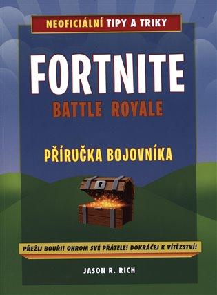 Fortnite Battle Royale: Neoficiální příručka bojovníka - Jason R. Rich | Booksquad.ink
