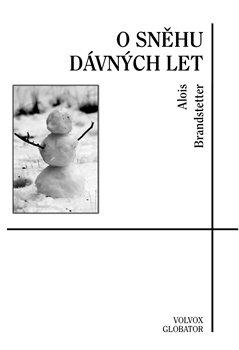 Obálka titulu O sněhu dávných let – zimní a vánoční vzpomínání