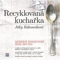 Obálka titulu Recyklovaná kuchařka Jitky Rákosníkové