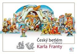 Obálka titulu Český betlém a Vánoce Karla Franty