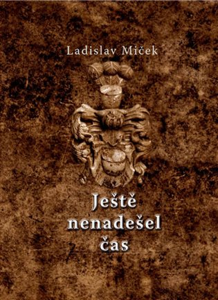Ještě nenadešel čas - Ladislav Miček   Replicamaglie.com