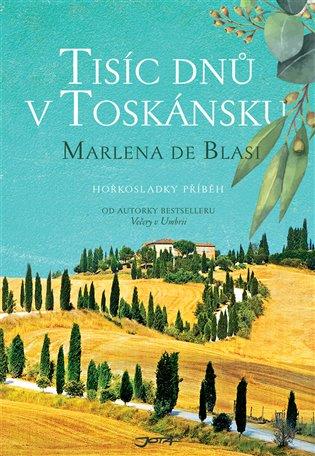 Tisíc dnů v Toskánsku:Hořkosladký příběh - Marlena de Blasi | Booksquad.ink