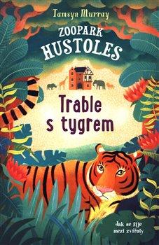 Obálka titulu Zoopark Hustoles: Trable s tygrem