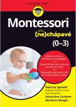 Obálka titulu Montessori pro (ne)chápavé (0–3 roky)