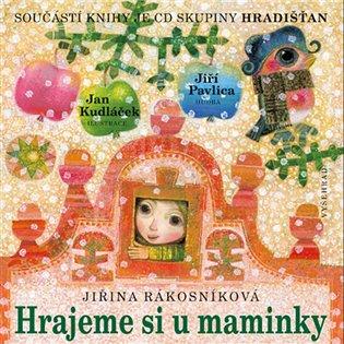 Hrajeme si u maminky + CD - Jiřina Rákosníková | Booksquad.ink