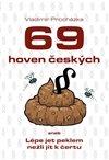 69 HOVEN ČESKÝCH ANEB LÉPE JET PEKLEM NE