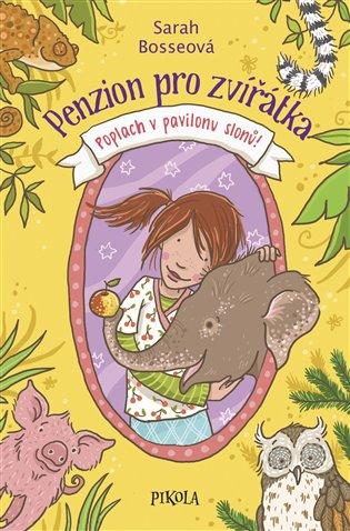 Penzion pro zvířátka: Poplach v pavilonu slonů - Sarah Bosseová | Booksquad.ink