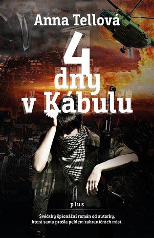 4 dny v Kábulu - Anna Tellová | Booksquad.ink