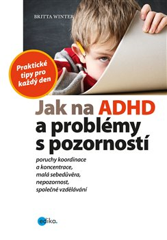 Obálka titulu Jak na ADHD a problémy s pozorností