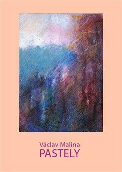 Obálka titulu Václav Malina – Pastely